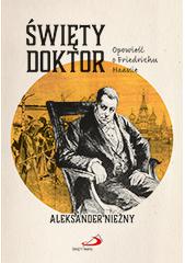 Święty doktor. Opowieść o Friedrichu Haassie