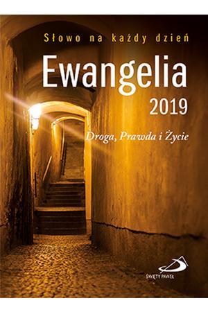 Ewangelia 2019 Droga, Prawda i Życie