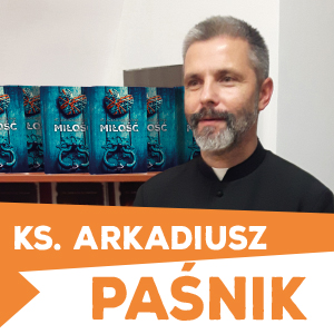 Zapraszamy na spotkanie z ks. Arkadiuszem Paśnikiem