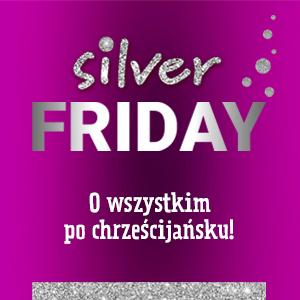 silver friday o wszystkim po chrześcijańsku