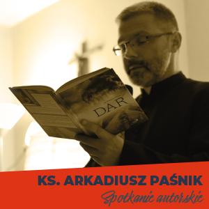 Spotkanie z ks. Arkadiuszem Paśnikiem w Częstochowie i w Rzeszowie