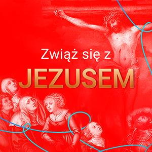 akcja #Zwiąż się z Jezusem